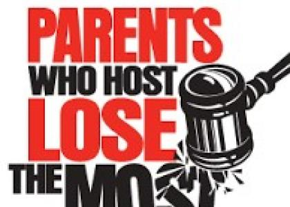 """Parents Who Host, Lose the Most"""